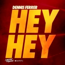 Hey Hey (Remixes)/Dennis Ferrer