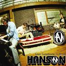 Love Somebody To Know/Hanson