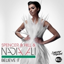Believe It (Radio Edits)/Spencer & Hill & Nadia Ali