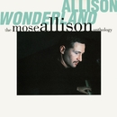 Allison Wonderland: The Mose Allison Anthology/Mose Allison