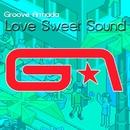 Love Sweet Sound/Groove Armada
