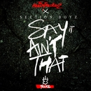 Say it Ain't That (feat. Section Boyz)/The HeavyTrackerz