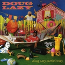 Doug Lazy Gettin' Crazy/Doug Lazy