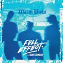 Full Effect (feat. Dom Kennedy)/Warm Brew