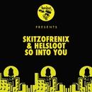 So Into You/Skitzofrenix & Helsloot