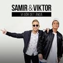 Vi gör det ändå/Samir & Viktor