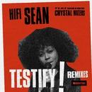 Testify (feat. Crystal Waters) [Remixes]/Hifi Sean