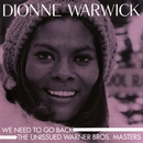 We Need To Go Back: The Unissued Warner Bros. Masters/Dionne Warwick