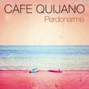 Perdonarme/Cafe Quijano