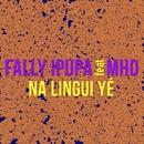 Na Lingui Yé (feat. MHD)/Fally Ipupa