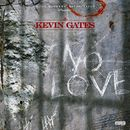 No Love/Kevin Gates