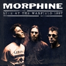 Live At The Warfield 1997/Morphine