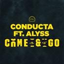 Come & Go (feat. Alyss)/Conducta