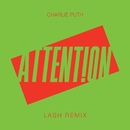 Attention (Lash Remix)/Charlie Puth