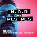 Next! Burnout Brigade Wremixxx/PLS PLS
