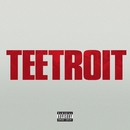 Teetroit (Inspired by Detroit the movie)/Tee Grizzley