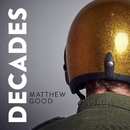 Decades/Matthew Good