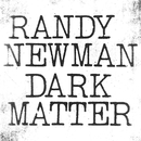 Dark Matter/Randy Newman
