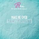 Make Me Over/Bri (Briana Babineaux)