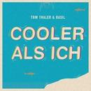 Cooler als ich/Tom Thaler & Basil