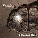 Succubus (feat. Shrezzers)/I Promised Once