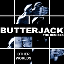 Other Worlds (Man Without A Clue Remix)/Butterjack