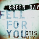 Fell For You (Otis Mix)/Green Day