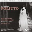 Donizetti: Poliuto (1960 - Milan) - Callas Live Remastered/マリア・カラス
