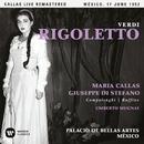 Verdi: Rigoletto (1952 - Mexico City) - Callas Live Remastered/マリア・カラス