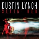 Seein' Red/Dustin Lynch