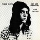 Hey Joe / Piss Factory/Patti Smith
