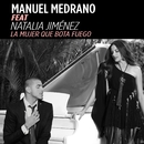 La Mujer Que Bota Fuego (feat. Natalia Jiménez)/Manuel Medrano
