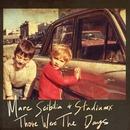 Those Were The Days (Remixes)/Marc Scibilia & Stadiumx