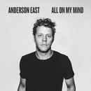 All On My Mind/Anderson East