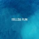 Dream'in/Mellow Plan