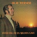 Hver dag er en sjelden gave/Olav Werner