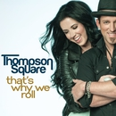 That's Why We Roll/Thompson Square