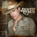 Where It's At/Dustin Lynch