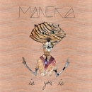 Is You Is/Maneka