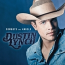 Cowboys and Angels (Acoustic Version)/Dustin Lynch