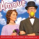 Amour (Broadway Premiere Recording)/Michel Legrand