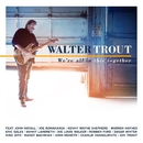 We're All In This Together/Walter Trout