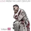 Love From The Last Century/William So
