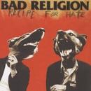 Recipe For Hate/Bad Religion