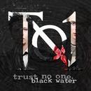 Black Water/Trust No One