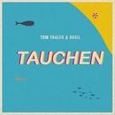 Tauchen/Tom Thaler & Basil