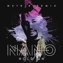 Hold On (Metrik Remix)/Nano