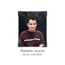 Sleep Schedule/Future Teens