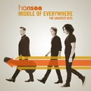 Middle of Everywhere - The Greatest Hits/Hanson