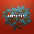 Baby I Won't/Danny Ocean